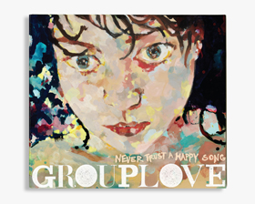 Grouplove Never Trust A Happy Song Obriski